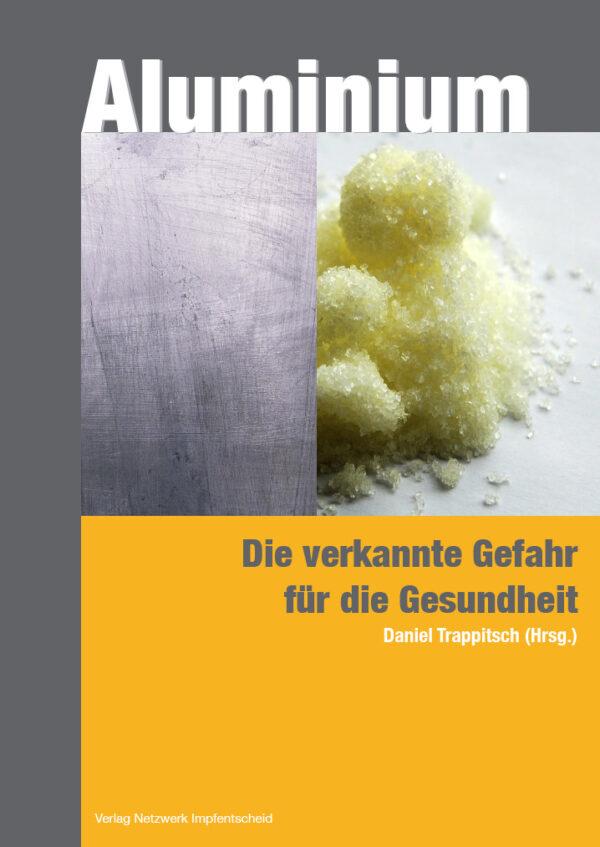 Aluminium - verkannte Gefahr für die Gesundheit