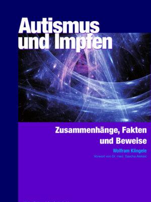 Autismus und Impfen – Zusammenhänge, Fakten und Beweise